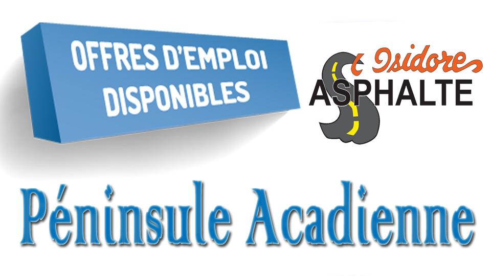 Offre D'emploi  St-Isidore Asphalte à St-Isidore N.B