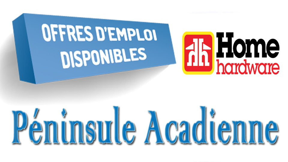 Emploi Péninsule  Acadienne :F.J Brideau Centre De Rénovation Home Hardware Shippagan